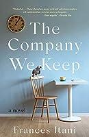 The Company We Keep: A Novel