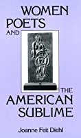 Women Poets and the American Sublime (Everywoman: Studies in History, Literature, and Culture)