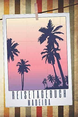 Reisetagebuch Madeira: Reisebuch mit vorgedruckten Seiten zum Ausfüllen und selbst gestalten - Reisetagebuch, Travelbook und Notizbuch für den Madeira Urlaub