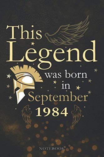 This Legend Was Born In September 1984 Lined Notebook Journal Gift: Monthly, Paycheck Budget, PocketPlanner, 114 Pages, 6x9 inch, Appointment, Agenda, Appointment