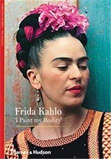 Frida Kahlo: 'I Paint my Reality'