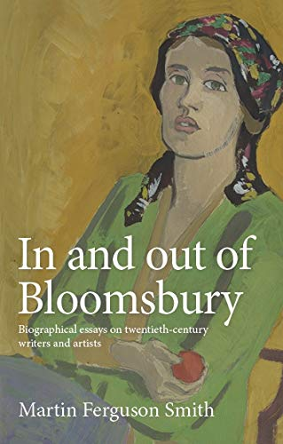 In and out of Bloomsbury: Biographical essays on twentieth-century writers and artists