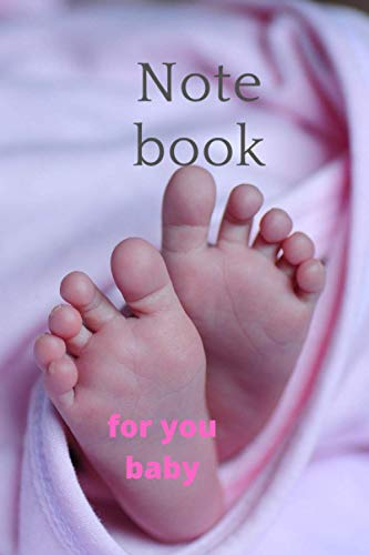 Notebook baby for you: 6x9 105 pages look baby notebook notebooks baby foot
