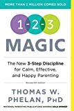 1-2-3 Magic: 3-Step Discipline for Calm, Effective, and Happy Parenting