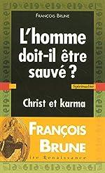 L'homme doit-il être sauvé ? Christ et karma de FRANCOIS BRUNE