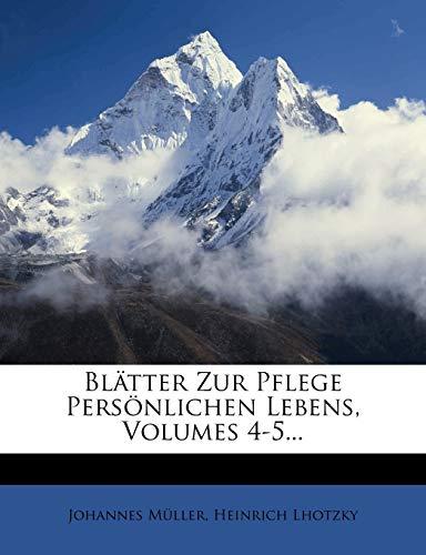Müller, J: Blätter Zur Pflege Persönlichen Lebens, Volumes 4