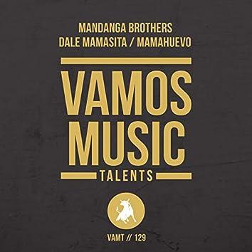 Dale Mamasita / Mamahuevo