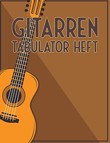 Gitarren Tabulator Heft: Blanko - Leere Tabs und Akkorde - Große Lineatur - GItarre Schreibheft - Leere Notensysteme - Tabulator und Akkord Notenblock - Ca. DIN A5
