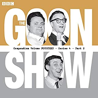 The Goon Show Compendium Volume 14                   By:                                                                                                                                 Spike Milligan                               Narrated by:                                                                                                                                 Harry Secombe,                                                                                        Peter Sellers,                                                                                        Spike Milligan                      Length: 9 hrs and 38 mins     Not rated yet     Overall 0.0
