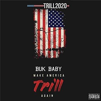 Make America Trill Again