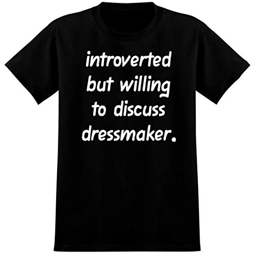 Introverted But Willing to Discuss dressmaker - Soft Men's T-Shirt, Black, X-Large
