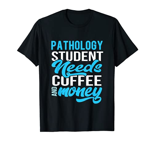 Pathology Student Bedürfnisse Kaffee und Geld Geschenk T-Shirt