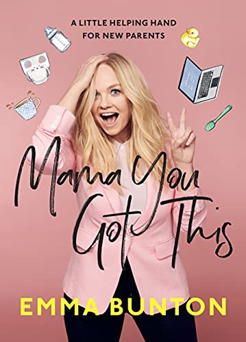 Mama You Got This: A Little Helping Hand For New Parents. The Sunday Times Bestseller