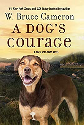 A Dog's Courage: A Dog's Way Home Novel from Forge Books