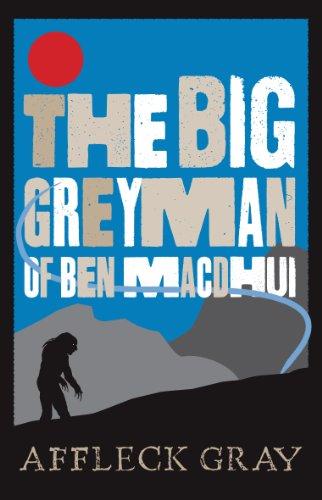 The Big Grey Man of Ben Macdhui (English Edition)