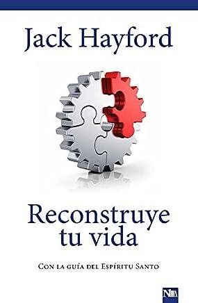 Reconstruye tu vida: Con la gu??a del Esp??ritu Santo (Spanish Edition) by Jack W Hayford (2014-07-08)