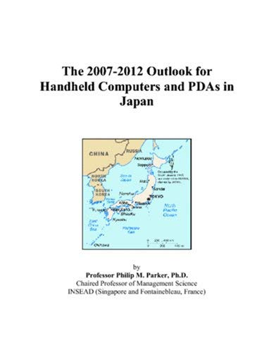 The 2007-2012 Outlook for Handhe...