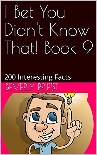 I Bet You Didn't Know That! Book 9: 200 Interesting Facts (English Edition)