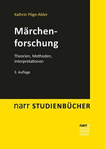 Märchenforschung: Theorien, Methoden, Interpretationen (narr studienbücher)
