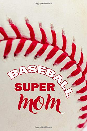 """Baseball super mom: 120 blank lined pages size 6"""" x 9"""" Ideal gift for..."""