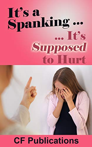 It's a Spanking ...: It's Supposed to Hurt (English Edition)