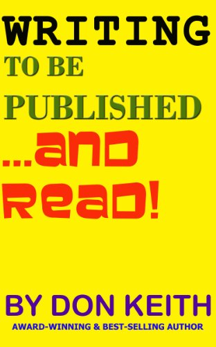 Book: Writing to be Published...and Read by Don Keith