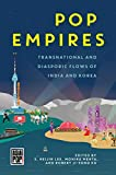 Pop Empires: Transnational and Diasporic Flows of India and Korea (Asia Pop!) (English Edition)