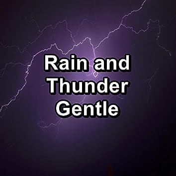Rain and Thunder Gentle