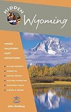 Hidden Wyoming: Including Jackson Hole, Grand Teton, and Yellowstone National Park