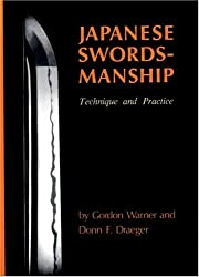 Japanese Swordsmanship: Technique And Practice: Donn F. Draeger
