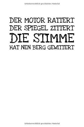 Der Motor Rattert Der Spiegel Zittert Die Stimme: Notizbuch Journal Tagebuch 100 linierte Seiten   6x9 Zoll (ca. DIN A5)