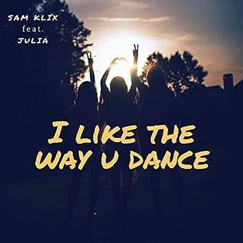 I Like the Way U Dance