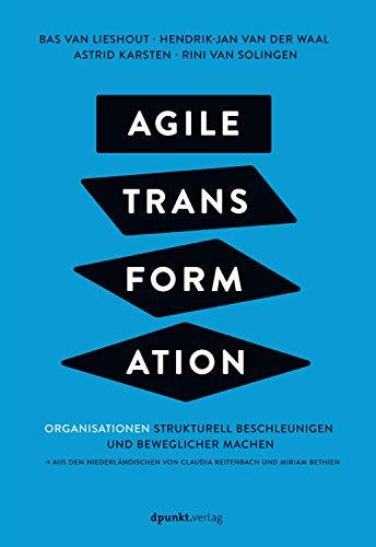 Agile Transformation: Organisationen strukturell beschleunigen und beweglicher machen