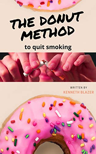The Donut Method: to quit smoking (English Edition)