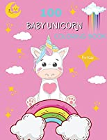 100 Baby Unicorn Coloring Book: For Kids ages 4-8 Unicorn Coloring Book for Toddlers Cute Baby Unicorn Coloring Book for Children Easy Level for Fun and Educational Purpose Preschool and Kindergarten