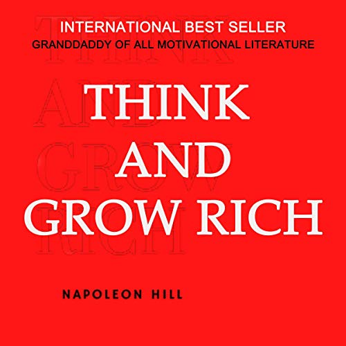 Think and Grow Rich, International Bestseller, Granddaddy of All Motivational Literature cover art