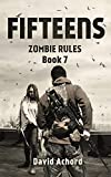The Fifteens (Zombie Rules Book 7) (English Edition)