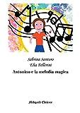 Antonino e la melodia magica, per viaggiare nell'amore