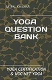 YOGA QUESTION BANK: YOGA CERTIFICATION & UGC-NET YOGA