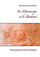 Le Microscope et le Bistouri: De la carapace du crabe à l'os humain