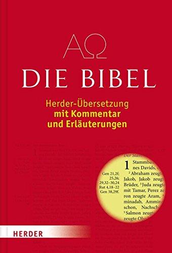 Die Bibel: Herder-Übersetzung mit Kommentar und Erläuterungen