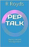 PEP TALK: Mental Health Management (English Edition)