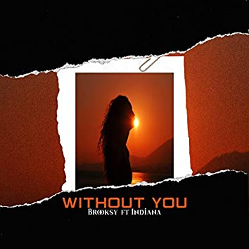 Without You (feat. Indiana)