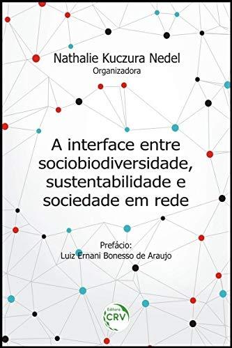 A interface entre sociobiodiversidade, sustentabilidade e sociedade em rede