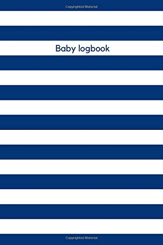 Baby Logbook: Navy stripes notebook, Tracker for newborn, breastfeeding journal, eat, sleep, poop, i