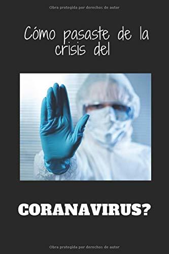 Cómo pasaste de la crisis del coranavirus?: La mejor nota para contar su historia sobre la enfermedad y cómo se recuperó de ella.