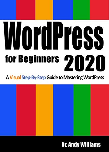 WordPress for Beginners 2020: A Visual Step-by-Step Guide to Mastering WordPress (Webmaster Series) (English Edition)