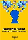 Educação Especial E Inclusiva: Pedagogias E Temáticas Em Discussão