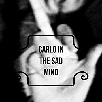 Carlo in the sad mind (Remasterizado)
