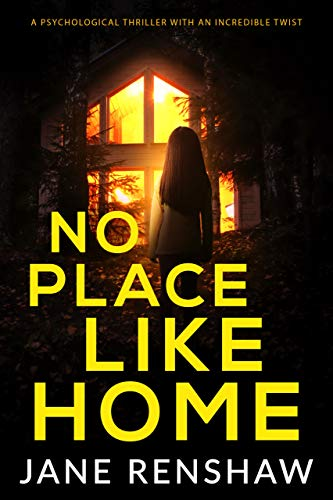 No Place Like Home: A psychological thriller with an incredible twist